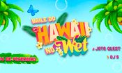 Folder do Evento: Baile do Hawaii 2019 - Wet'n Wild.