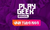 Folder do Evento: Play Geek Brasil