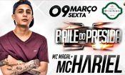 Folder do Evento: Mc HARIEL e Mc MAGAL - Baile do Presida
